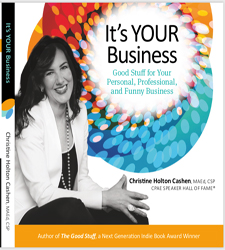 It's YOUR Business: Good Stuff for Your Personal, Professional, and Funny Business
