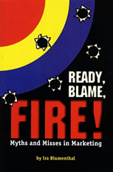 Ready, Blame, Fire!: Myths & Misses in Marketing