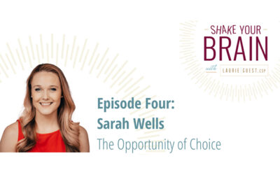 Shake Your Brain: The Opportunity of Choice – Laurie Guest