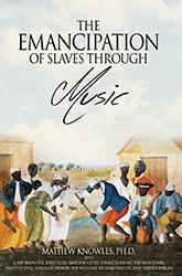 The Emancipation of Slaves Through Music